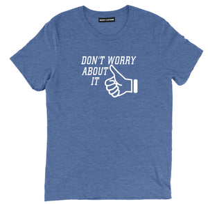 do not worry about it t shirt, thumbs up t-shirt, sarcastic thumbs upt shirts