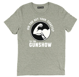 did you get your tickets tee, gun show gym tee, arm guns tee, funny arm day tee, funny gym shirts, funny gym t shirts, workout shirts with sayings, funny fitness shirts, gym t shirts, funny workout shirts, gym tops, fitness shirts, workout shirts, funny workout clothes, workout t shirts, motivational workout shirts, motivational gym shirts,