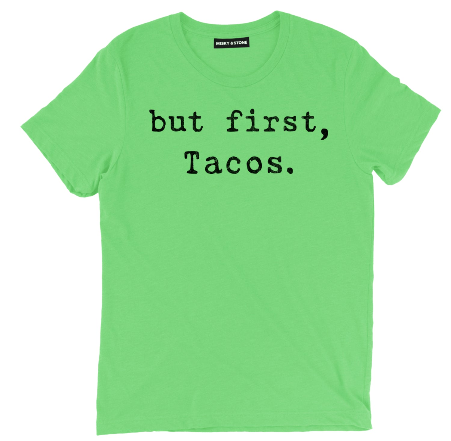 But First Tacos Shirt