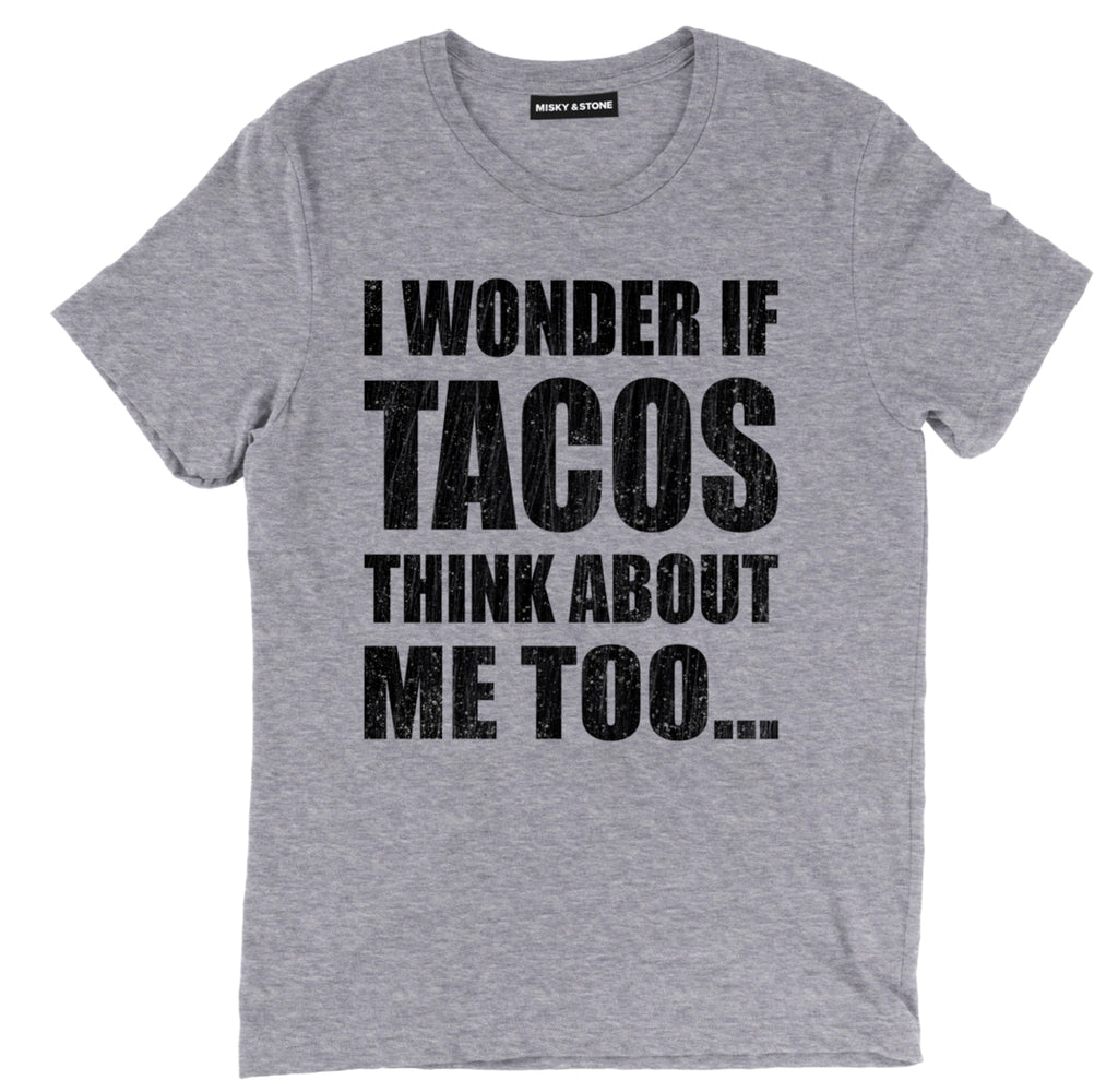 i wonder if tacos think about me too t shirt, taco shirts, taco t shirt, funny taco shirts, cute taco shirts, taco tee shirts, taco tee, taco apparel