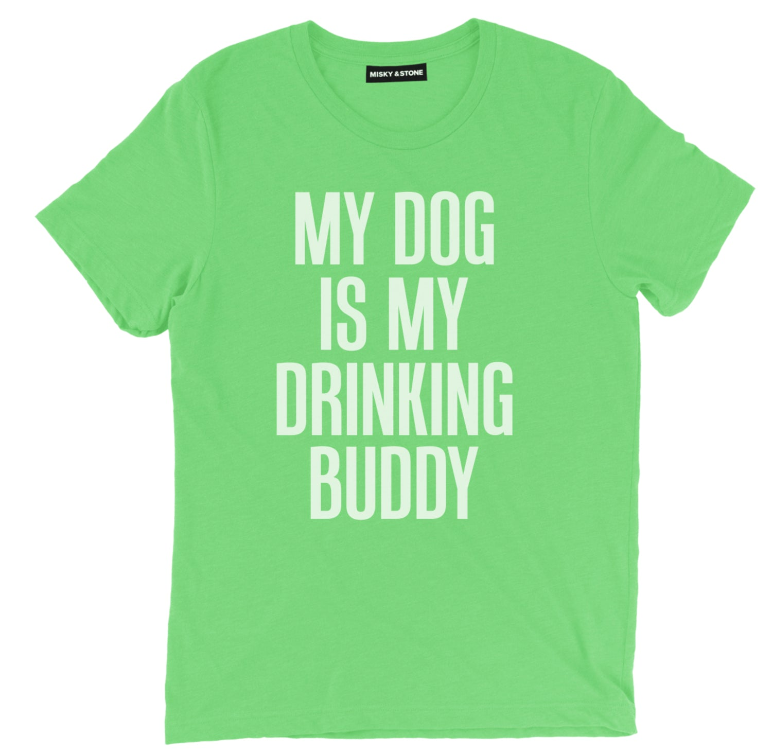 My Dog Is My Drinking Tee