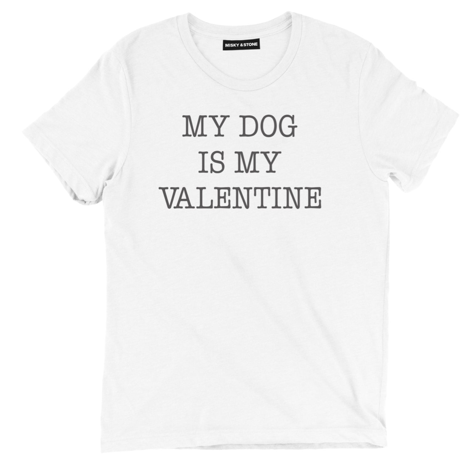 My Dog Is My Valentine Tee