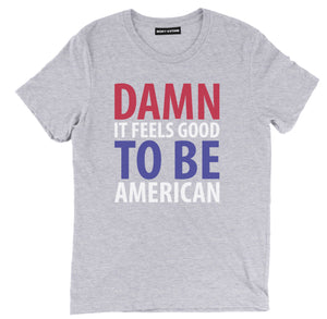 damn it feels good to be american t shirt, 4th of july tees, fourth of july shirts, 4th of july shirts, 4th of july t shirts, funny 4th of july shirts, funny america shirts, patriotic shirts, patriotic t shirts, funny patriotic shirts, american shirts,