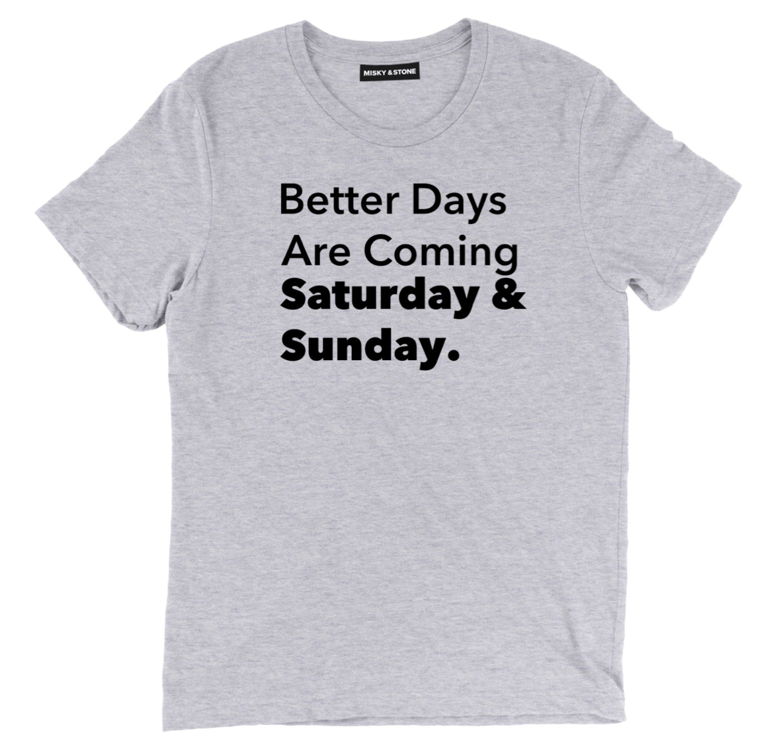 Better Days Are Coming Tee