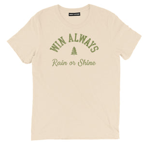 win always t shirt, rain or shine t shirt, spiritual t shirts, spiritual shirts, spiritual quote t shirts