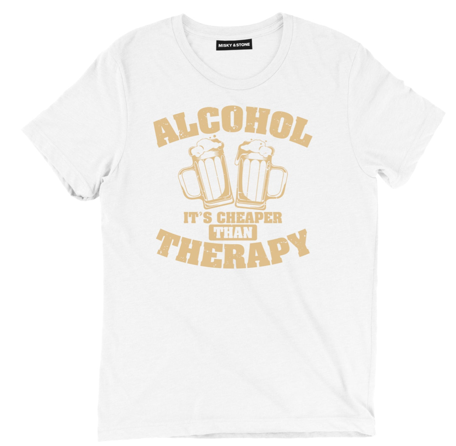 Alcohol It's Cheaper Tee