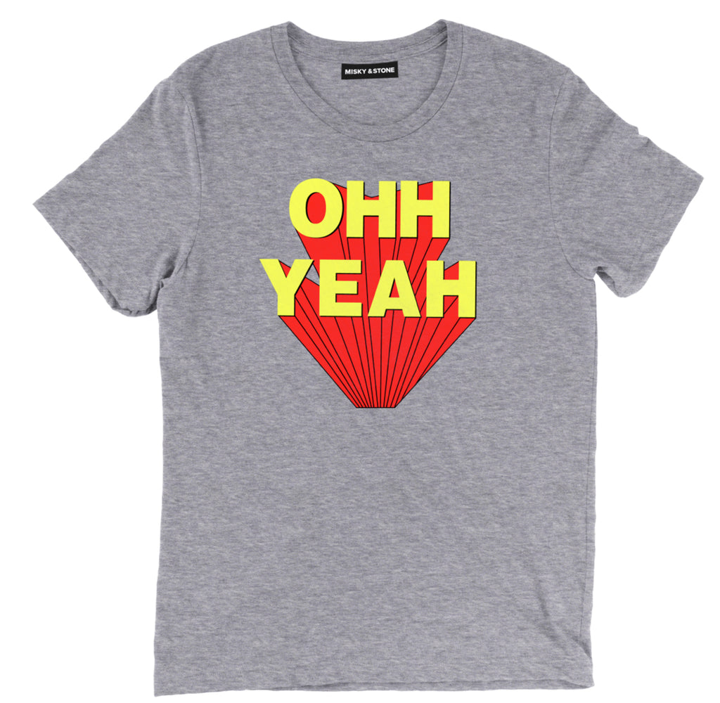 Ohh Yeah shirt, Ohh Yeah t shirt,sarcastic t shirts, sarcastic shirts, sarcastic tee shirts, sarcastic tees, sarcastic t shirt sayings, sarcastic t shirts quotes, funny sarcastic t shirts,