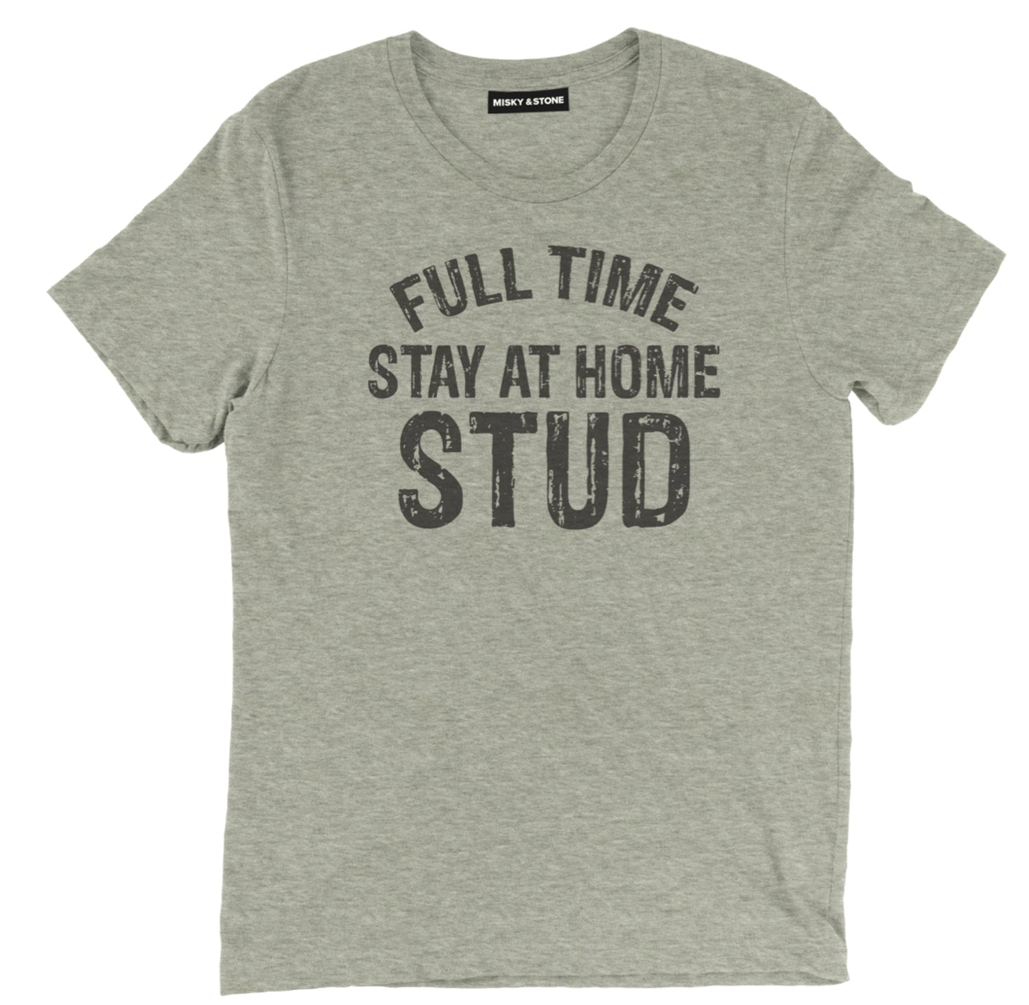 full time stay at home stud t shirt, full time stay at home stud shirt, sarcastic t shirts, sarcastic shirts, sarcastic tee shirts, sarcastic tees, sarcastic t shirt sayings, sarcastic t shirts quotes, funny sarcastic t shirts,