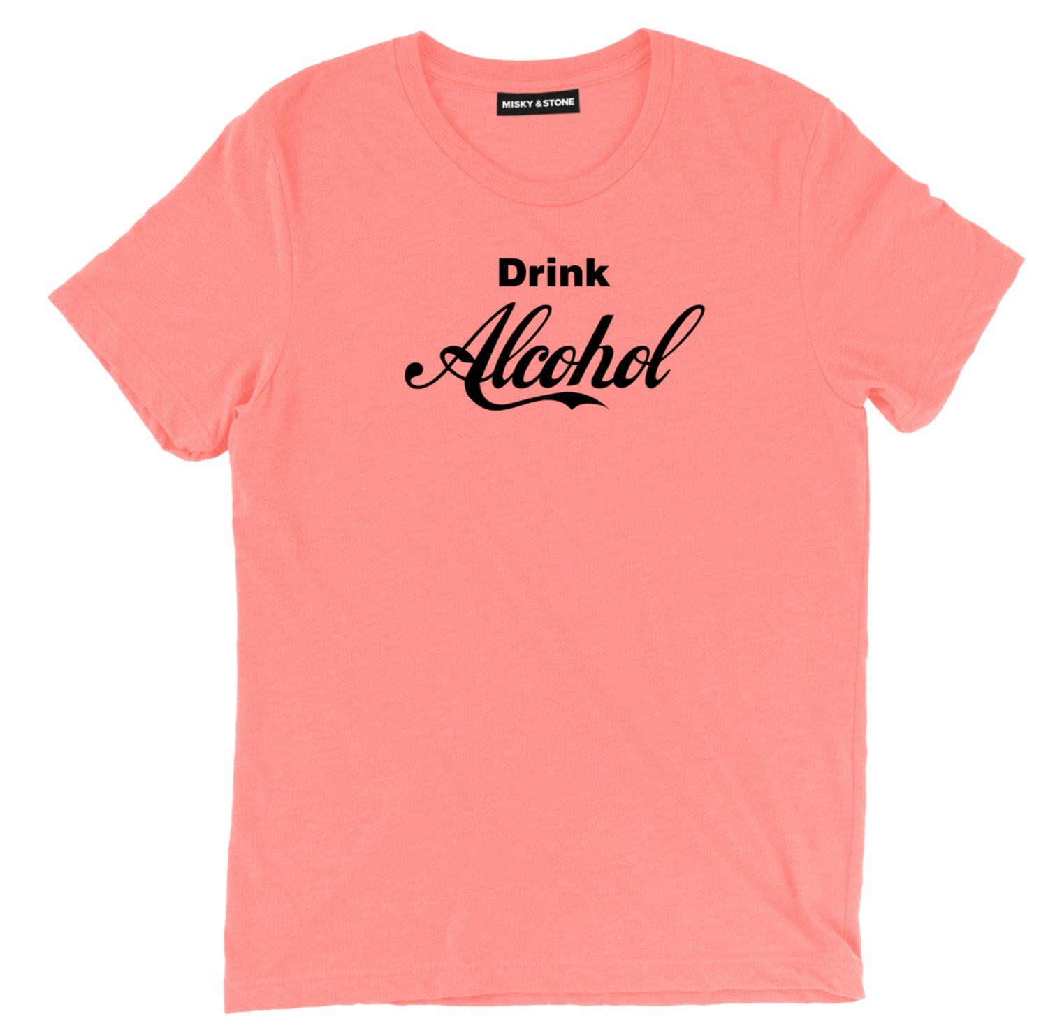 Drink Alcohol Tee