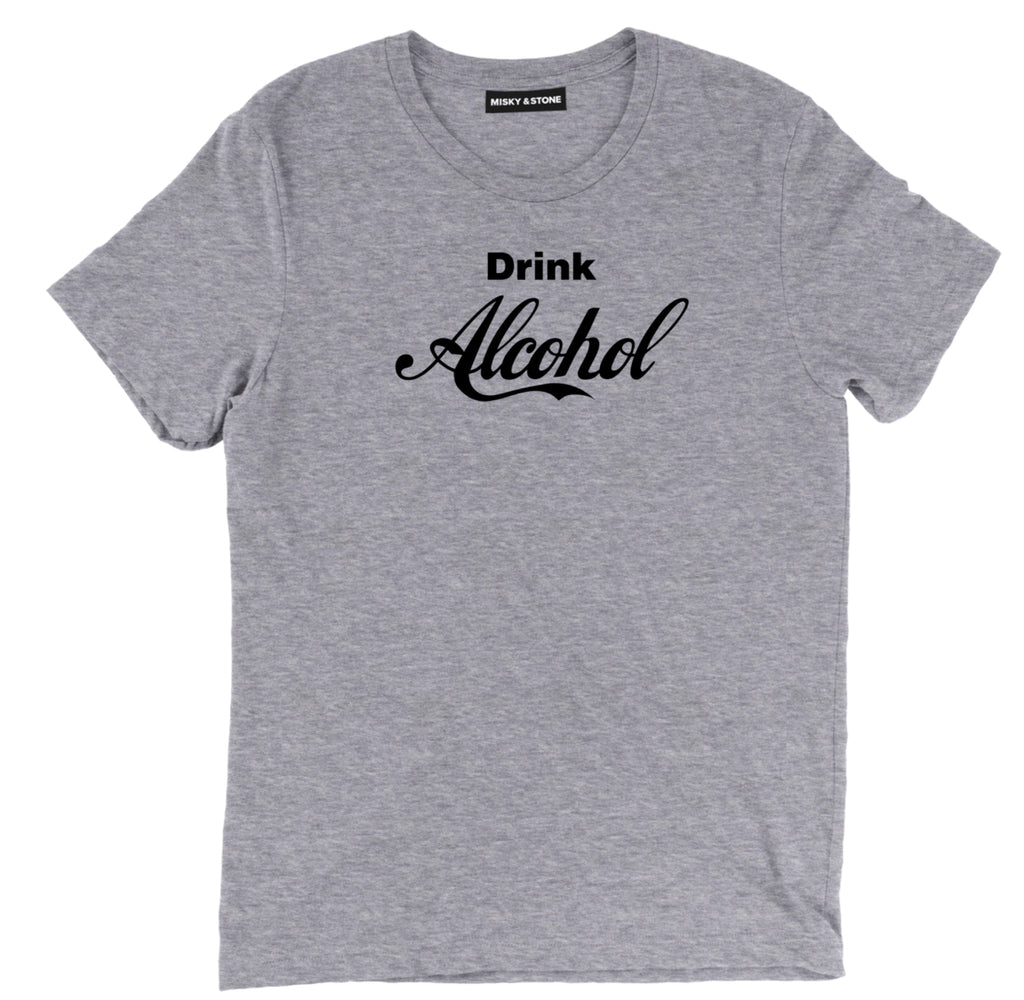 drink alcohol shirt, alcohol shirt, alcohol t shirt, beer shirts, funny beer shirts, beer tees, beer tee shirts, funny beer t shirts, drinking shirts, alcohol shirts, funny drinking shirts,