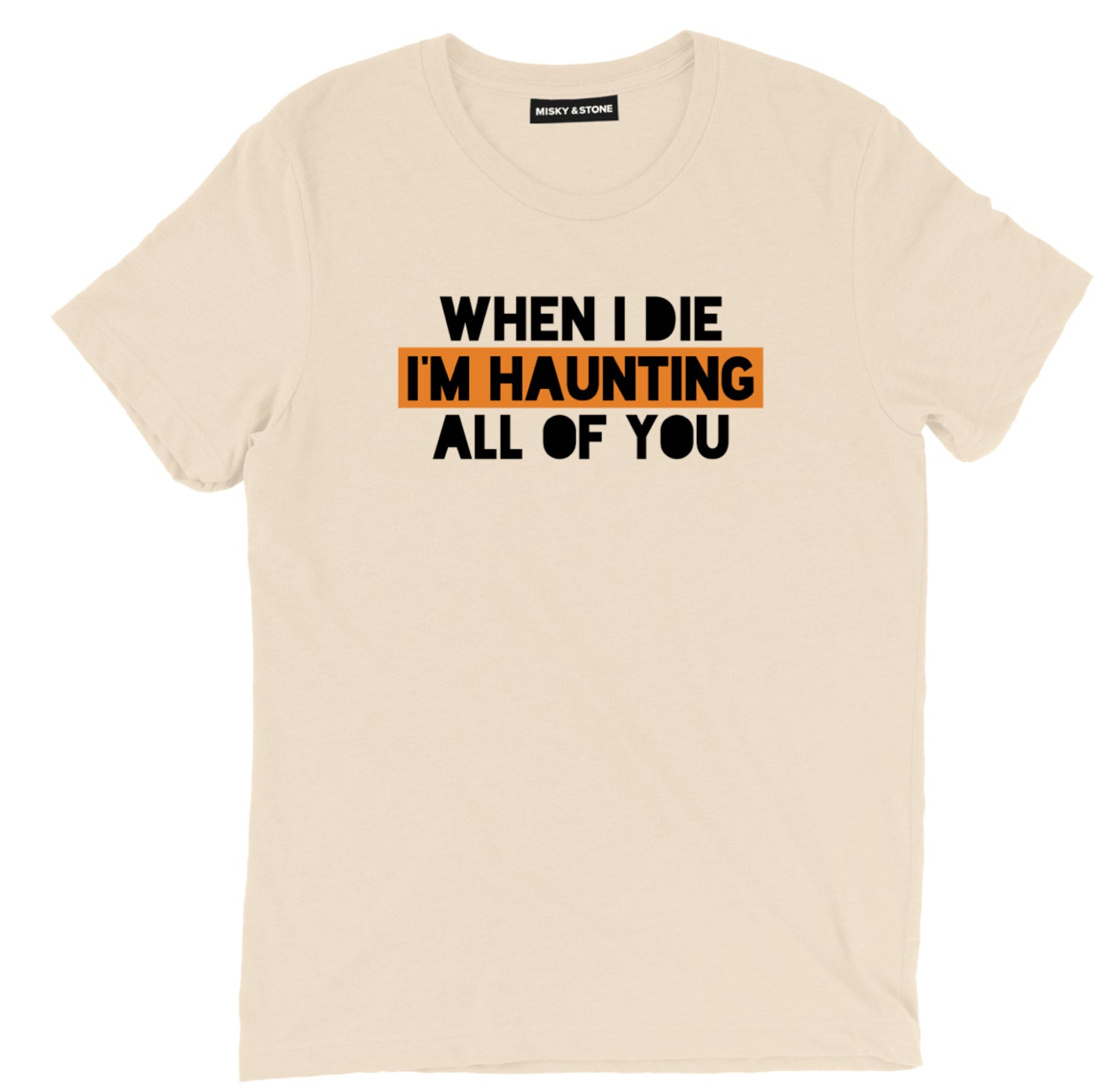 when i die im haunting all of you tee, hauntinghalloween shirts, halloween t shirts, halloween tee shirts, halloween tees, funny halloween shirts, cute halloween shirts, funny halloween t shirts,