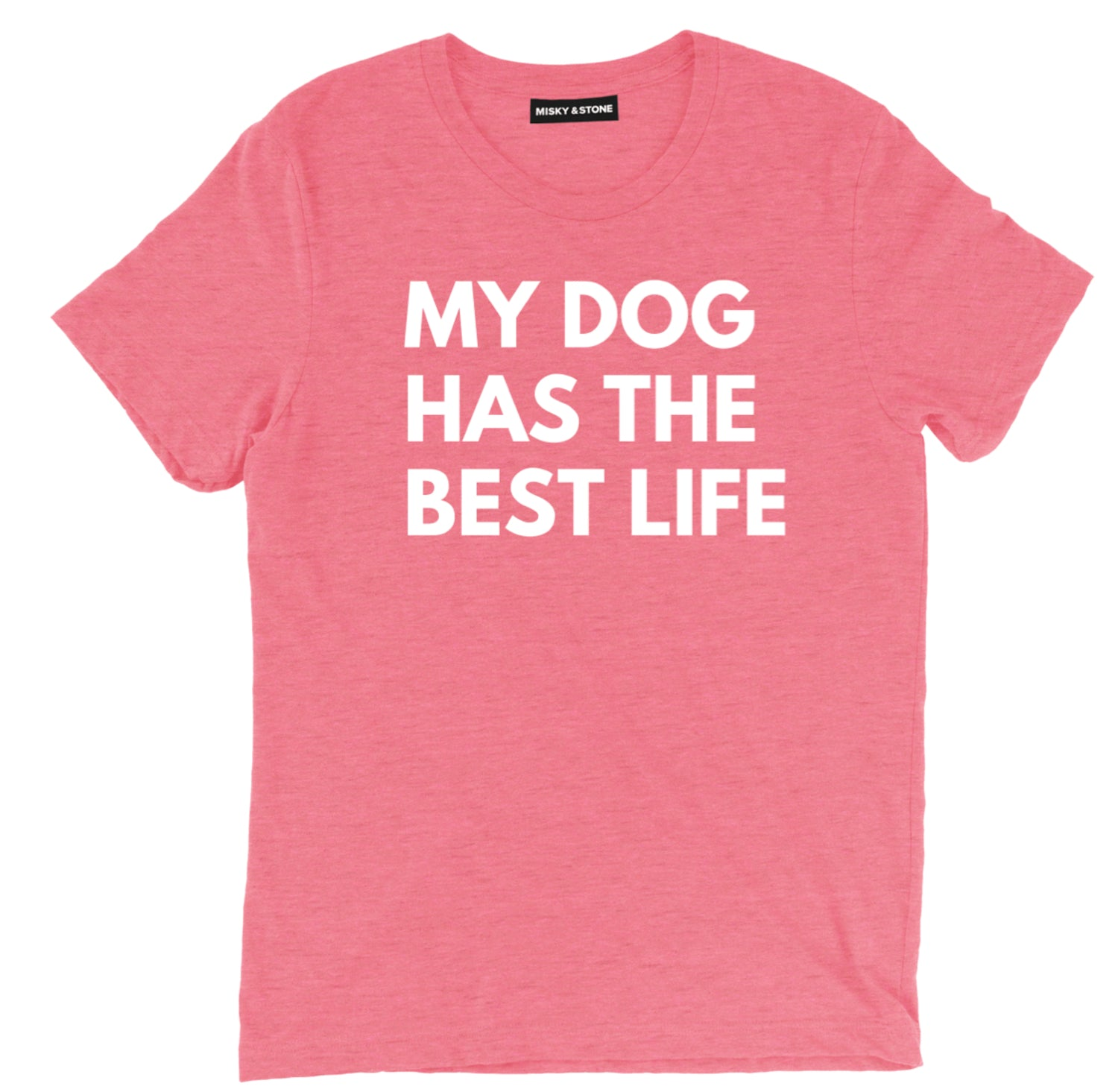 My Dog Has The Best Life Tee
