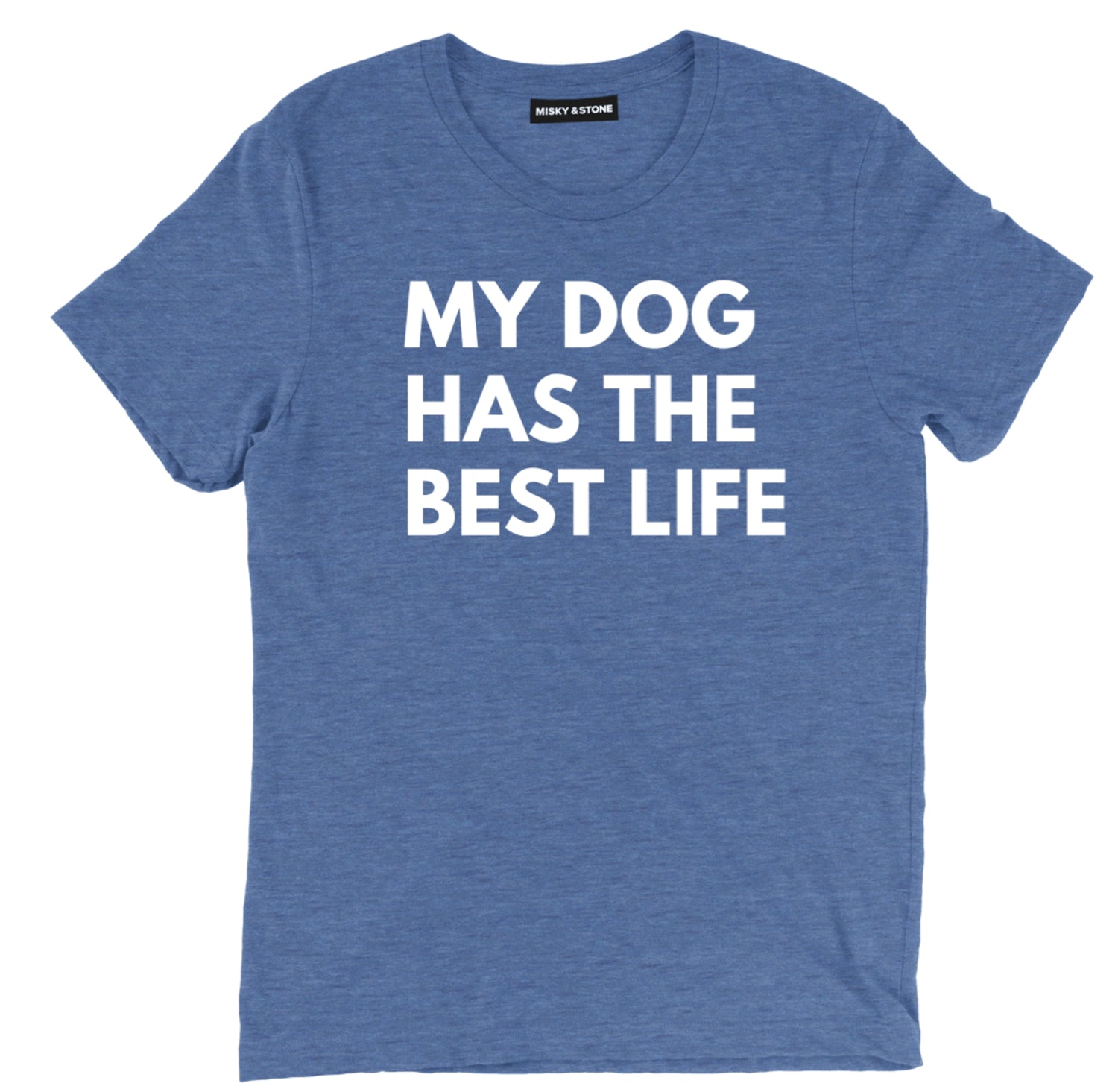my dog has the best life t shirt, best life tee, dog tee, dog lovers tee, dog t shirts, dog shirts, dog lover t shirts, dog lover shirts, funny dog t shirt, dog tees