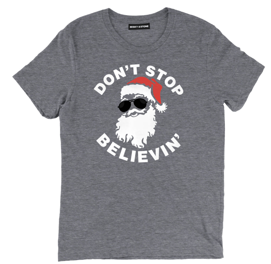 don't stop believin tee shirt, santa claus tee shirt, christmas tee shirt, christmas apparel, christmas merch, christmas clothing, funny christmas tee shirt, ugly christmas tee shirt,