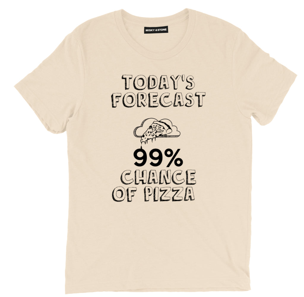 99 percent chance of pizza shirt, pizza weather forecast t shirt, slice of pizza tee, funny pizza shirts, pizza tee shirt, funny pizza t shirts,
