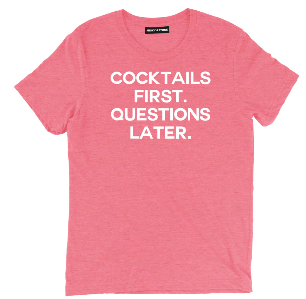 Cocktails First, Questions Later Tee Shirt, cocktails first t shirt, swingers movie tee, funny cocktails first, questions later tee, drunk shirts, drunk t shirts, funny drunk shirts, funny beer shirts, funny beer t shirts, drinking shirts, alcohol shirts, alcohol t shirts, funny drinking shirts, beer shirts