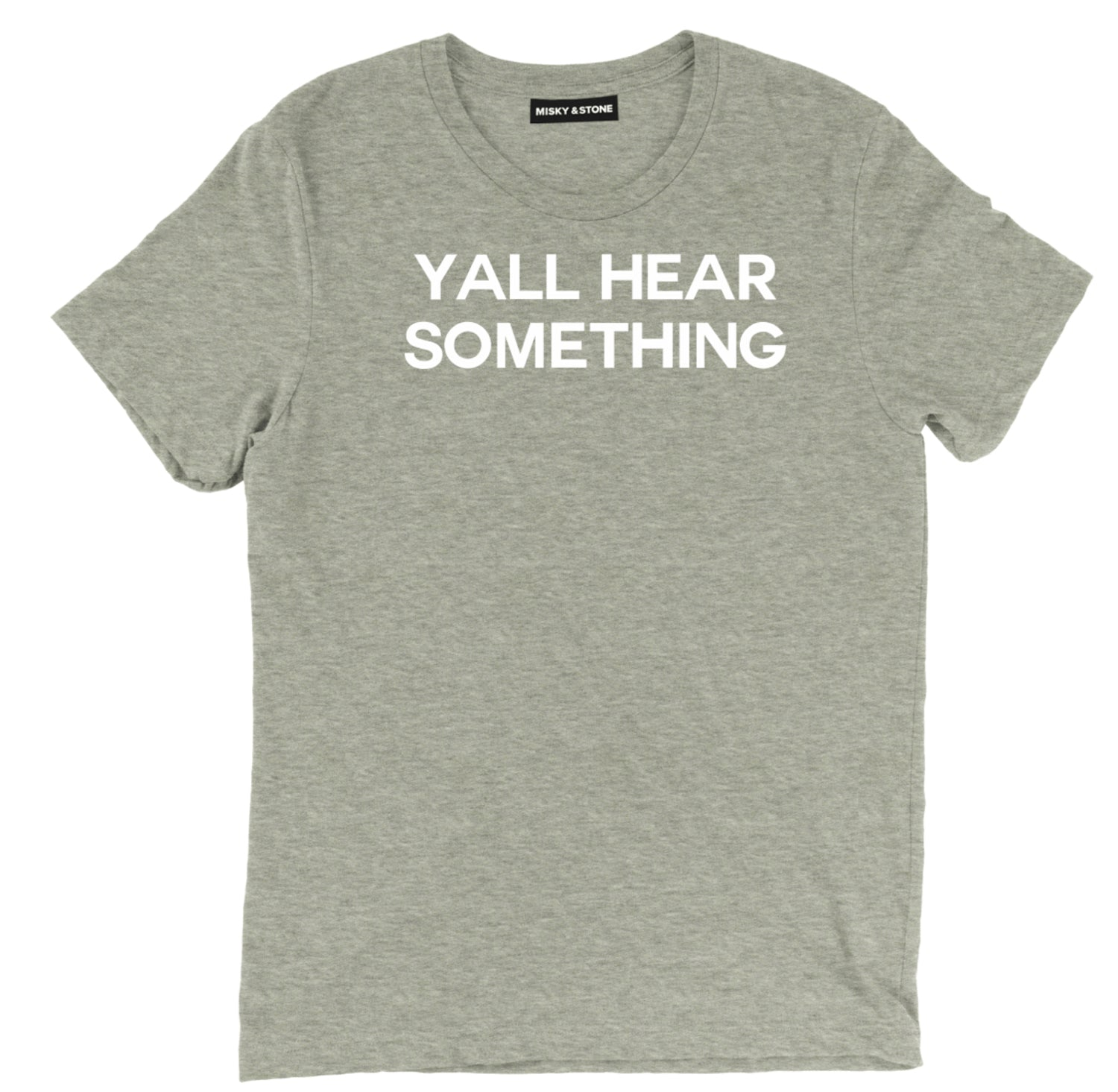 Yall Hear Something Funny Unisex Tee Shirt