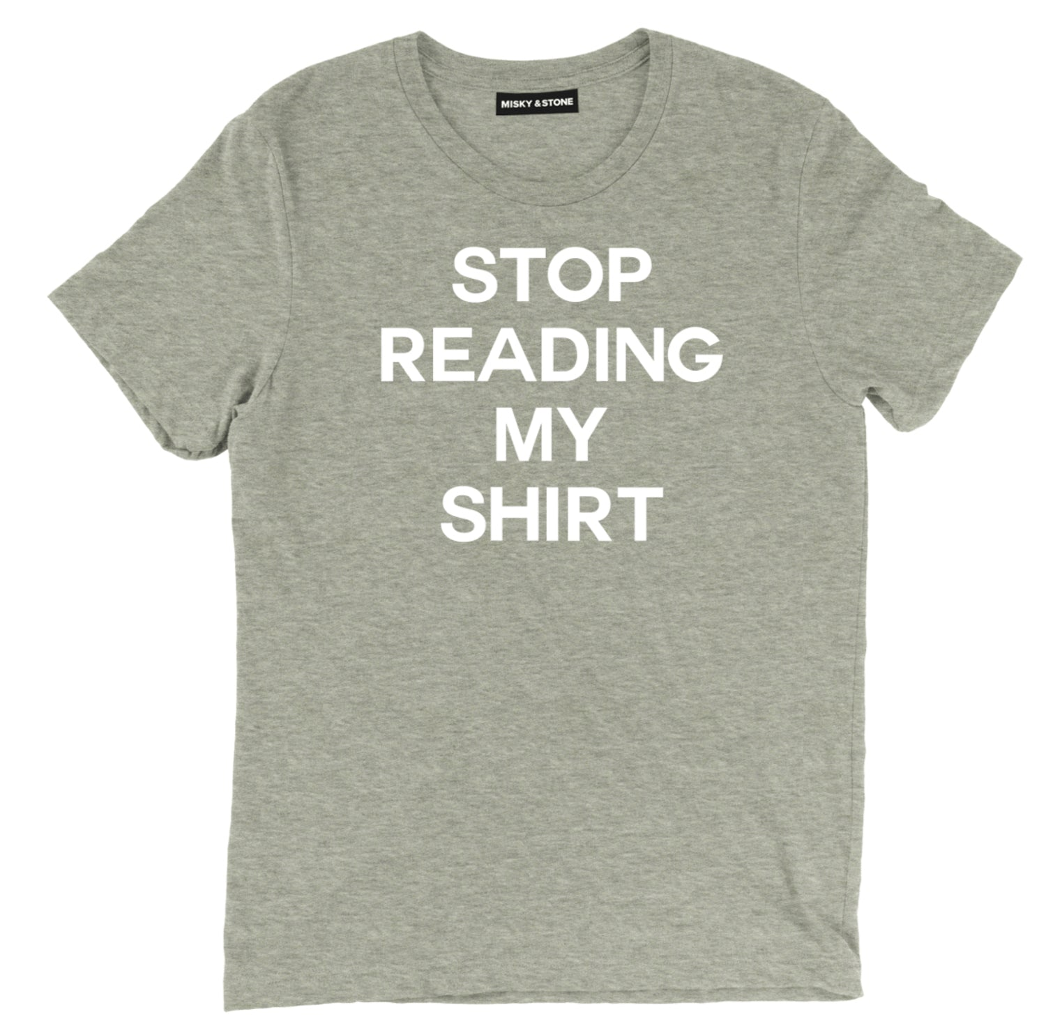 Stop Reading My Shirt Sarcastic Humor Tee