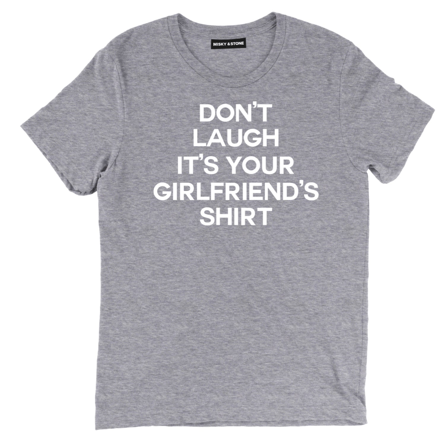Dont Laugh T Shirt