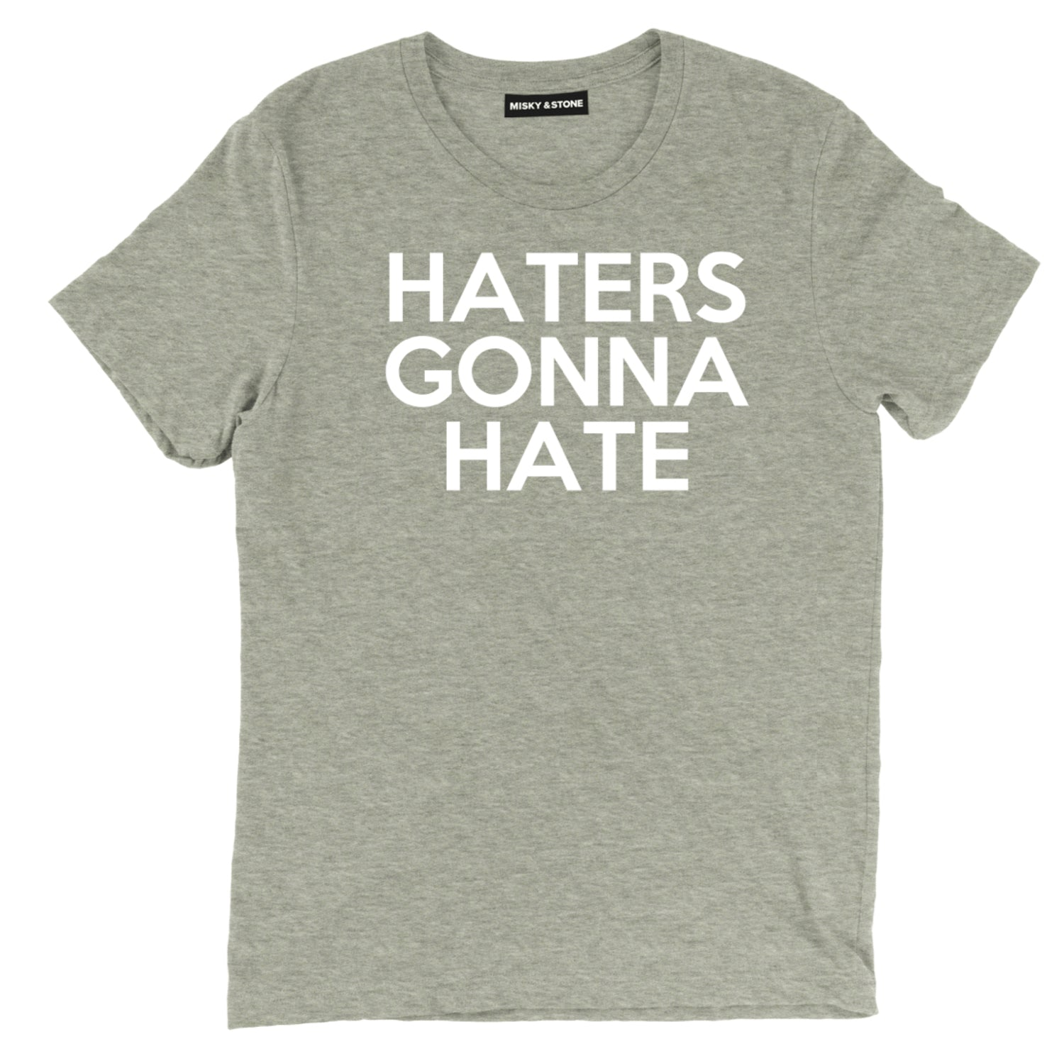 Haters Gonna Hate Funny Tee Shirt