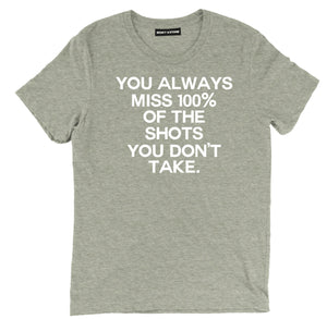 you always miss 100% off the shots you dont take spiritual t shirts, take the shot spiritual shirts, spiritual quote t shirts,