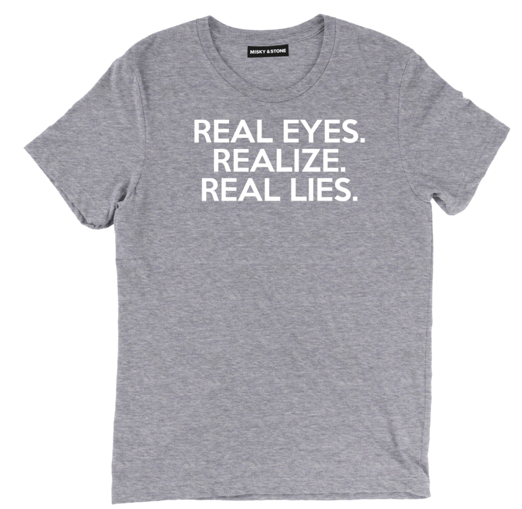 real eyes realize real eyes t shirt, deep conversation t shirt, real lies heartbreak tee