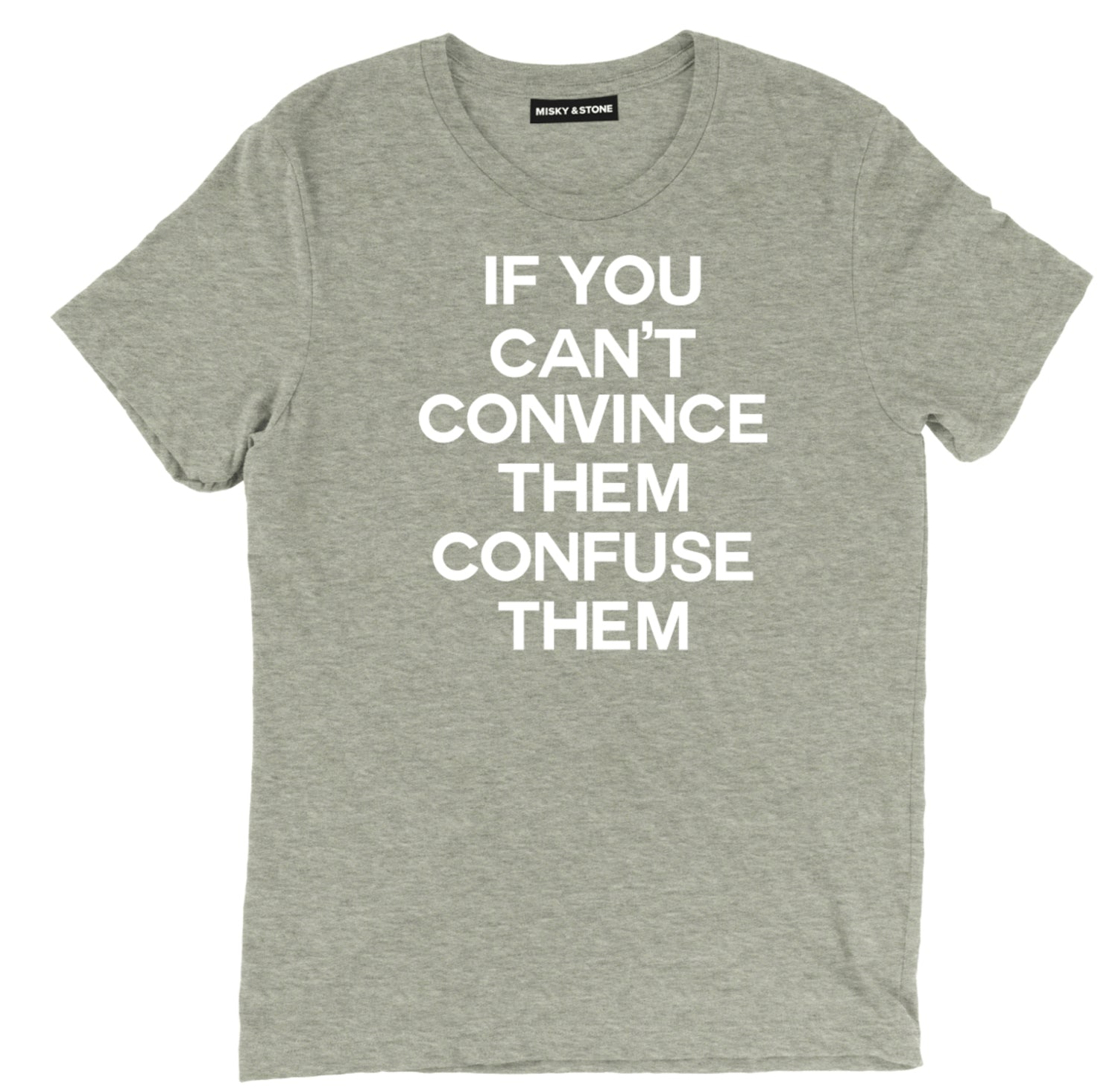 If You Cant Convince Them Tee