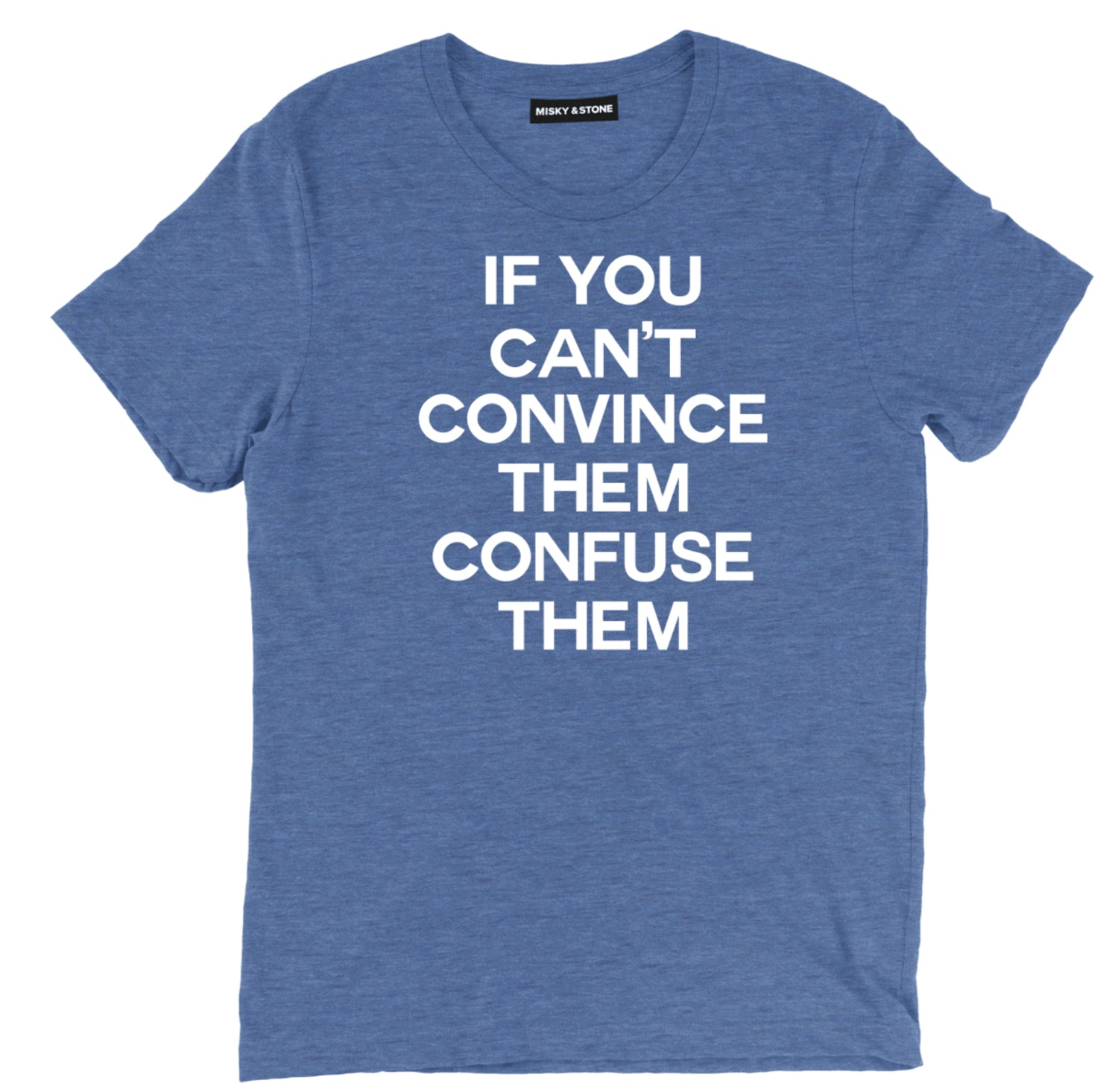 if you cant convince them confuse them tee, funny followers t shirt, funny confuse them tee