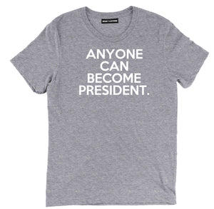 anyone can become president tee, funny president political t shirts, presidential  political shirts, president funny political shirts, funny political t shirts, political tee shirts, republican shirts, republican t shirts, political tees, political clothing, political party shirt,