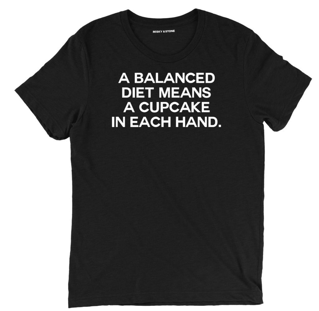 a balanced diet means a cupcake in each hand t shirt, funny food pun diet t shirt, balanced diet tee, diet funny t shirt