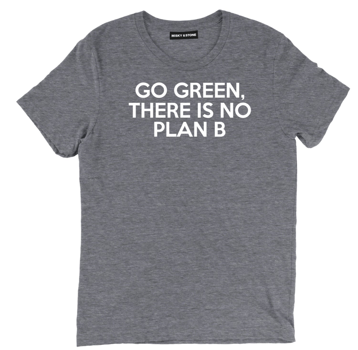 Go Green No Plan B Tee