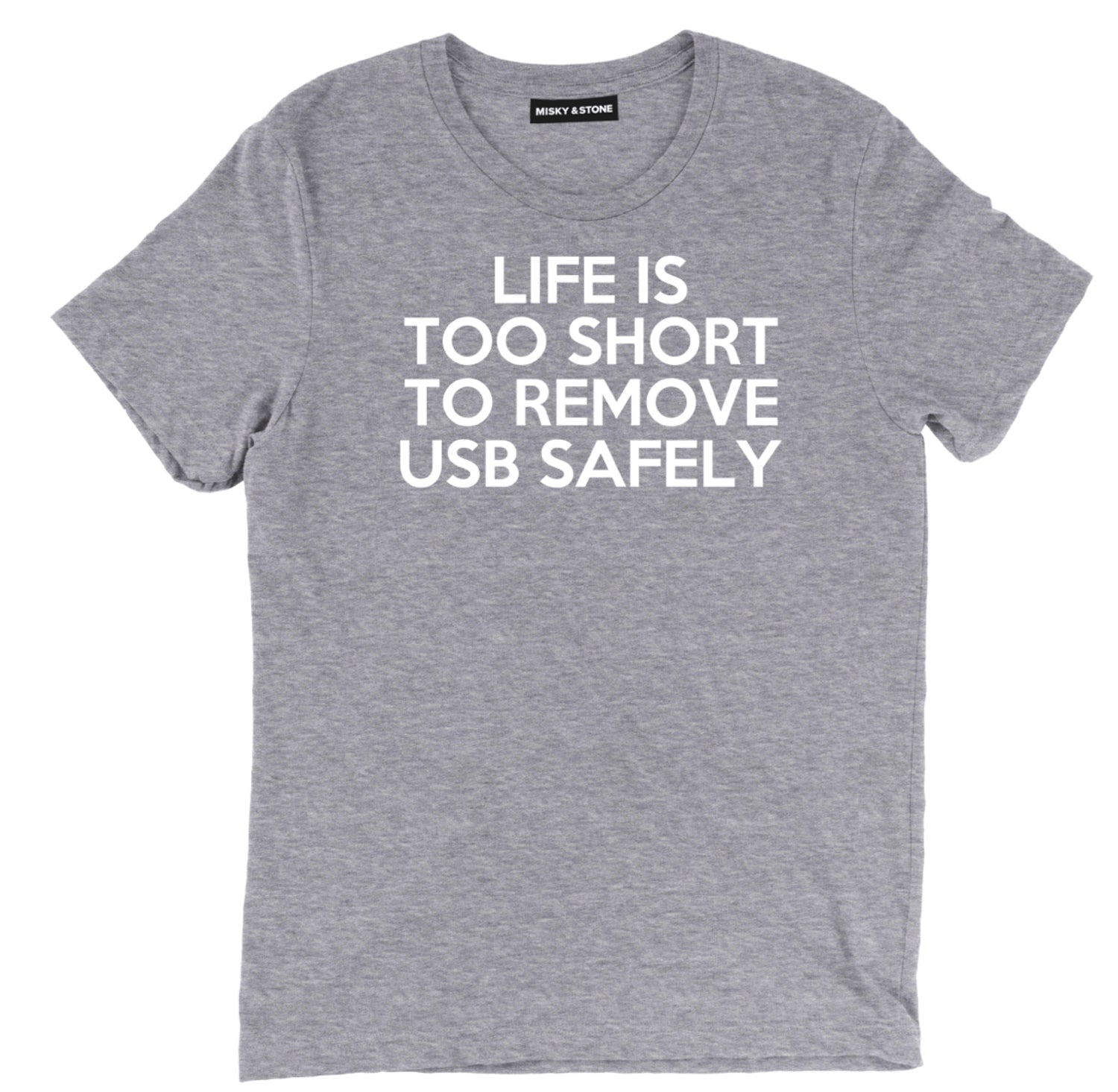life is too short to remove usb safely nerd shirts, funny remove usb safely nerd t shirts, funny usb nerd shirts, usb geek shirts, geek t shirts, geek tees, geek apparel, geek tee shirts,