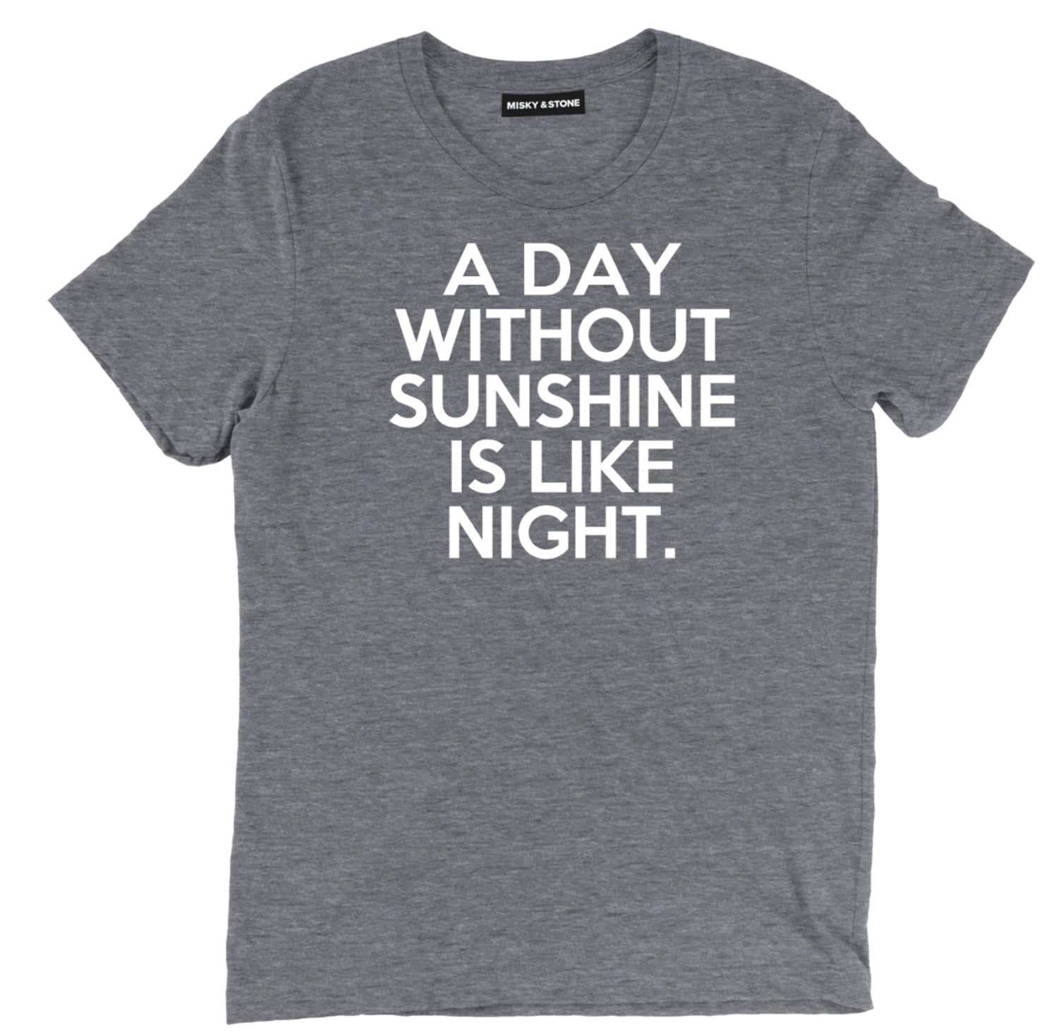 A Day Without Sunshine Tee