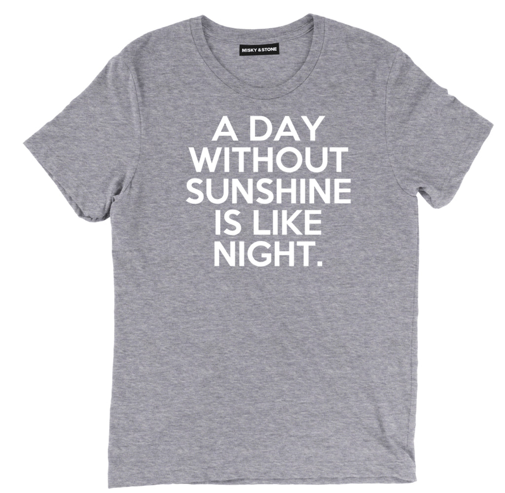 a day without sunshine is like night tee, funny a day without sunshine t shirt, steve martin tee, a day without sunshine,