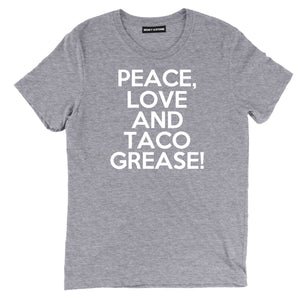 peace love and taco grease taco shirts, taco grease t shirt, funny taco shirts, cute peace love and taco taco shirts, taco tee shirts, taco tee, taco apparel,