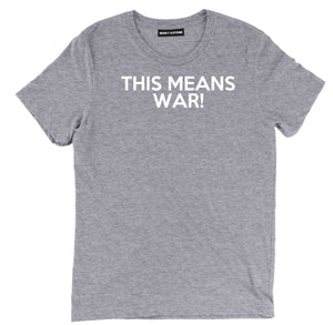 this means war t shirt, this means war tee, funny night at the opera tee