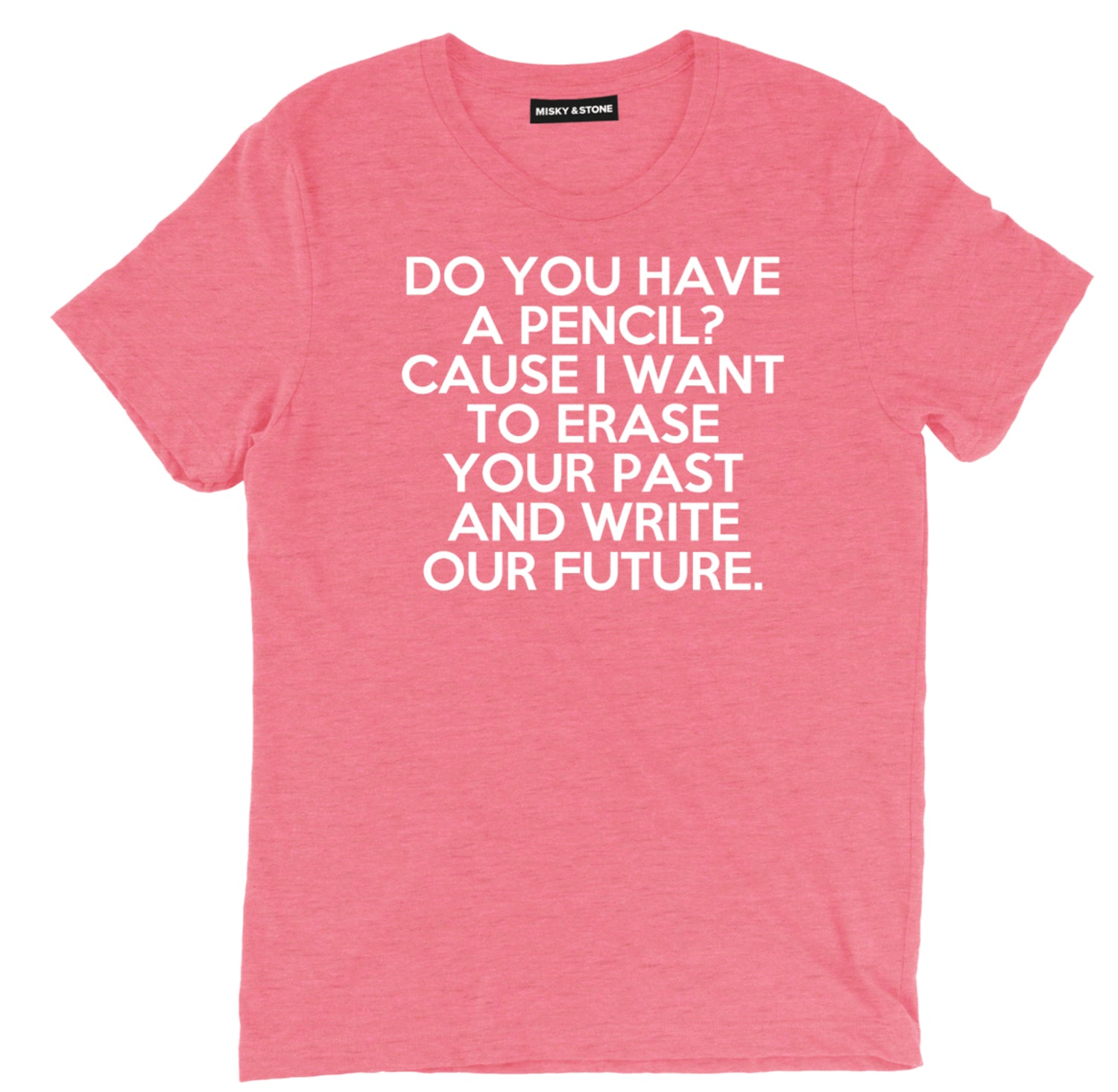 Do You Have A Pencil? Pick Up Line Tee Shirt