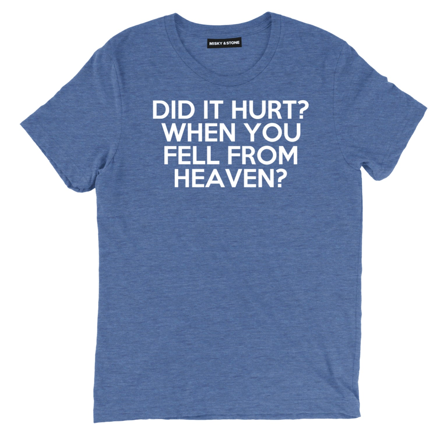 did it hurt when you fell from heaven? sarcastic t shirts, did it hurt sarcastic shirts, sarcastic tee shirts, funny pick up line tee sarcastic tees, sarcastic t shirt sayings, sarcastic t shirts quotes, funny sarcastic t shirts,