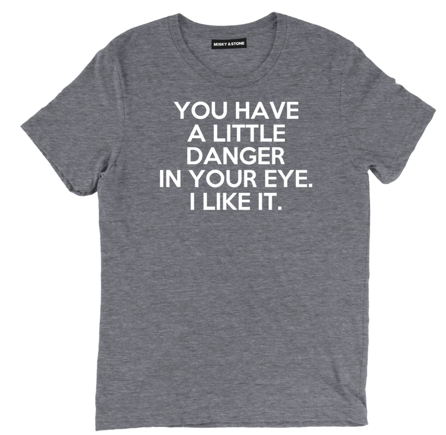 You Have A Little Danger In Your Eye Tee