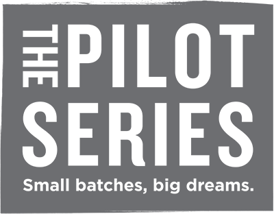 The Pilot Series. Small batches, big dreams.