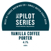 Pilot Series - Vanilla Coffee Porter Keg