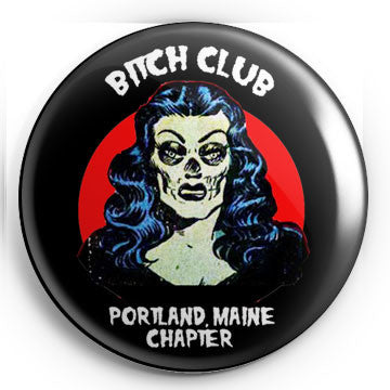"Bitch Club 1.25"" Pin"