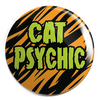 "CAT PSYCHIC :  1.25"" Pin"
