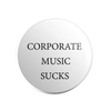 "Corporate Music Sucks 1.25"" Pin"