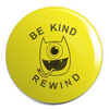 "Be Kind, Rewind : Fun Box Monster  1.25"" Pin"