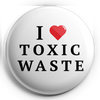 "I Heart Toxic Waste 1.25"" Pin"