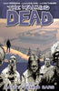 THE WALKING DEAD VOL. 3: SAFETY BEHIND BARS TP