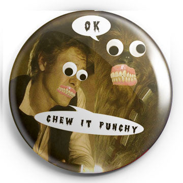 "Chew it Punchy! 1.25"" Pin!"