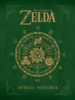 THE LEGEND OF ZELDA: HYRULE HISTORIA HC