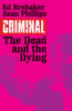 CRIMINAL VOL. 3: THE DEAD AND THE DYING TP